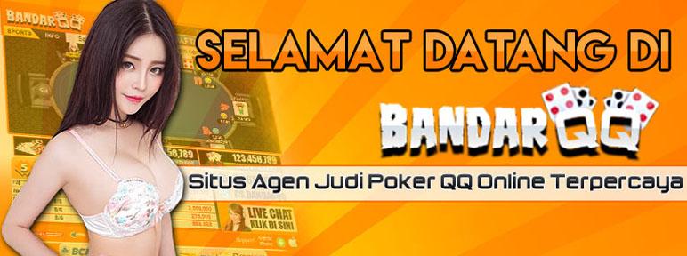 BandarQQ : Pkv Games, BandarQ, Judi Poker QQ Online Terpercaya